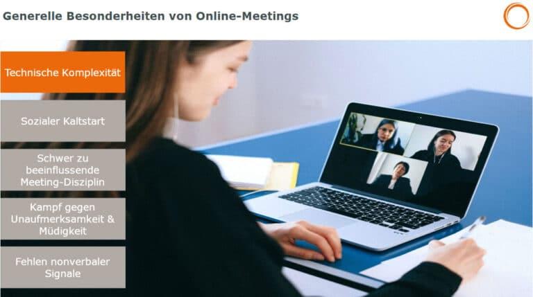 Generelle Besonderheiten von Online-Meetings: Komplexität, sozialer Kaltstart, Unaufmerksamkeit, Müdigkeit, nonverbale Signale
